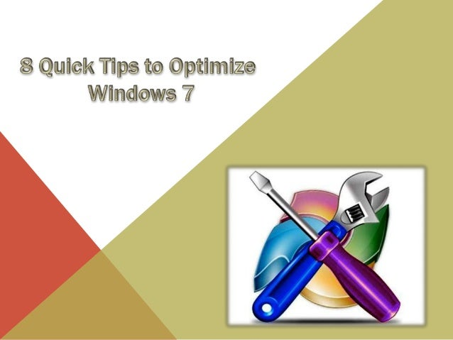 Do you want to optimize windows 7?Want to avail its best features?Here, explore the best tips and improve your windows 7 p...