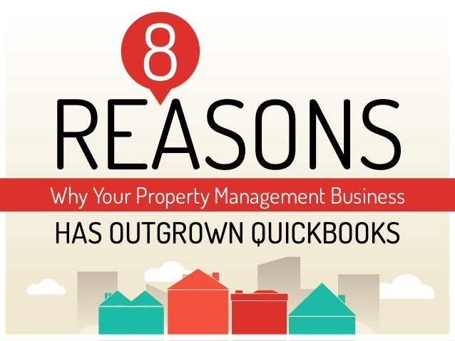 REASONSWhy Your Property Management Business HAS OUTGROWN QUICKBOOKS 8