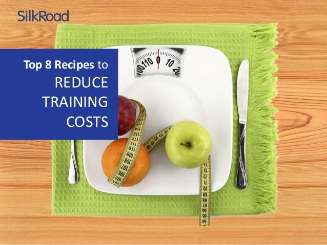 Top 8 Recipes to REDUCE TRAINING COSTS