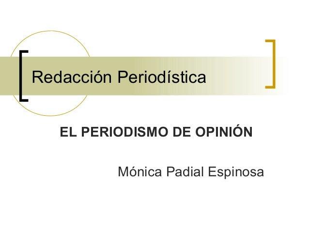 Redacción Periodística EL PERIODISMO DE OPINIÓN Mónica Padial Espinosa