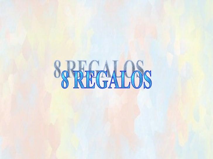 8 REGALOS