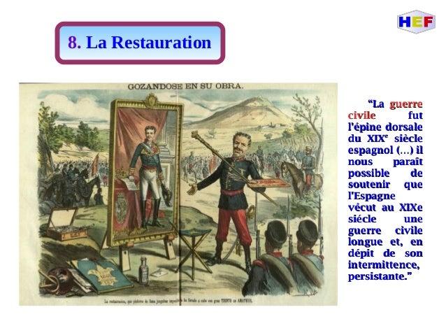 """8. La Restauration """"""""LaLa guerreguerre civilecivile futfut l'épine dorsalel'épine dorsale du XIXdu XIXee sièclesiècle espa..."""