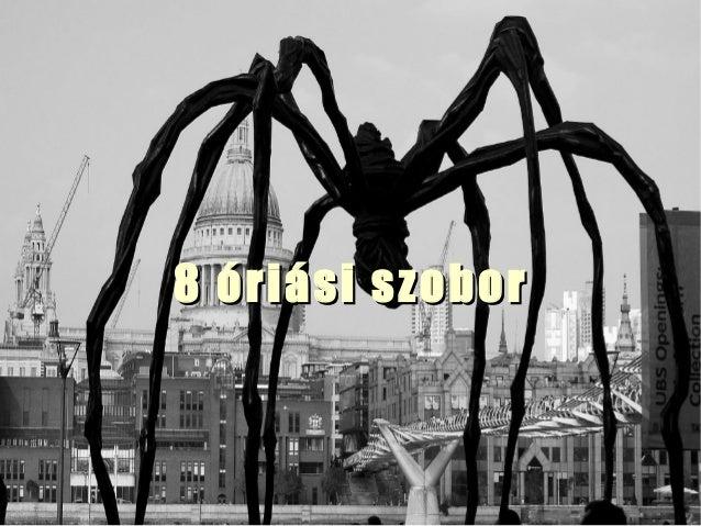 8 óriási szobor8 óriási szobor