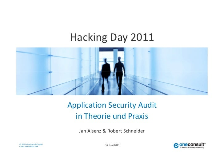 Hacking Day 2011                         Application Security Audit                           in Theorie und Praxis       ...