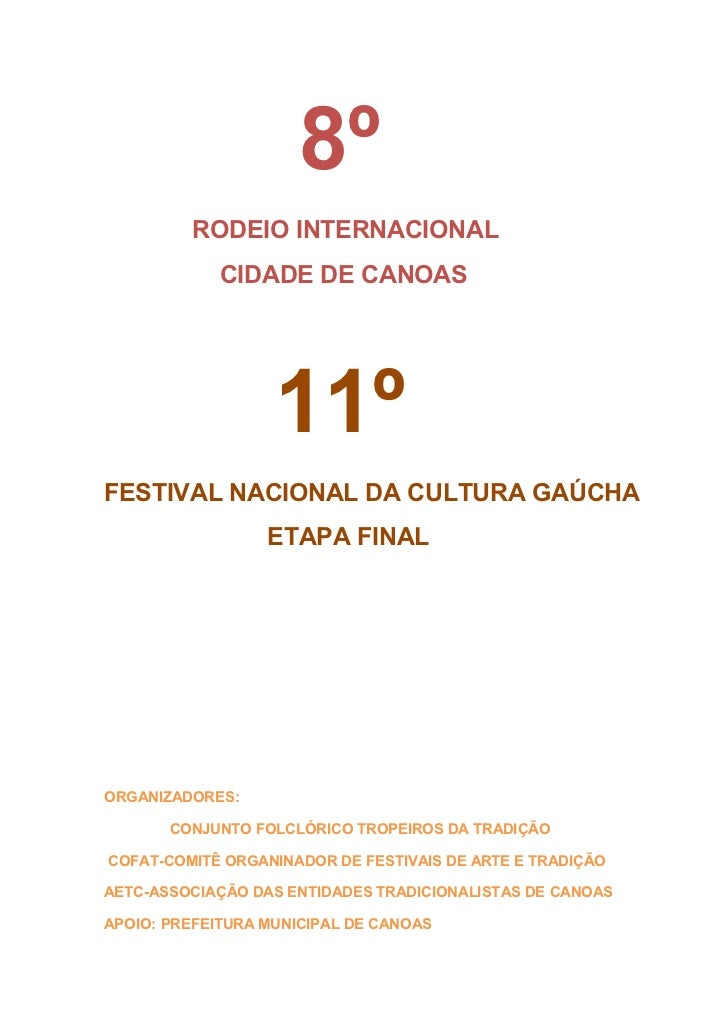 8º         RODEIO INTERNACIONAL             CIDADE DE CANOAS                   11ºFESTIVAL NACIONAL DA CULTURA GAÚCHA     ...