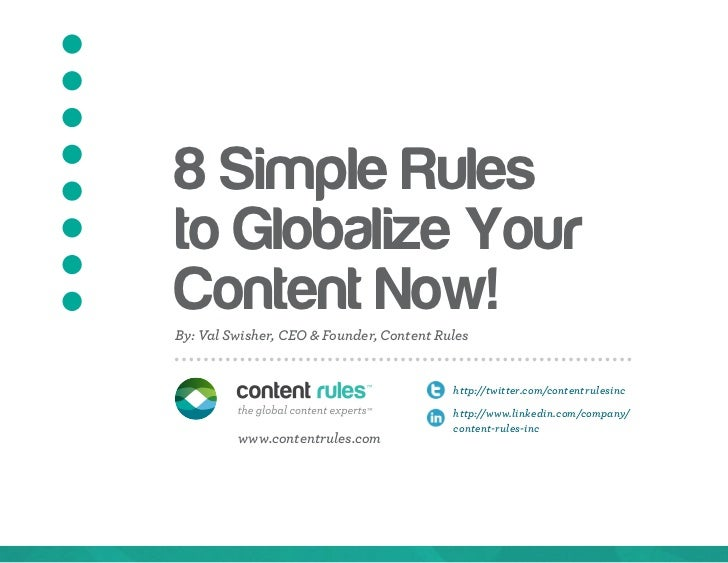 8 Simple Rulesto Globalize YourContent Now!By: Val Swisher, CEO & Founder, Content Rules                                  ...