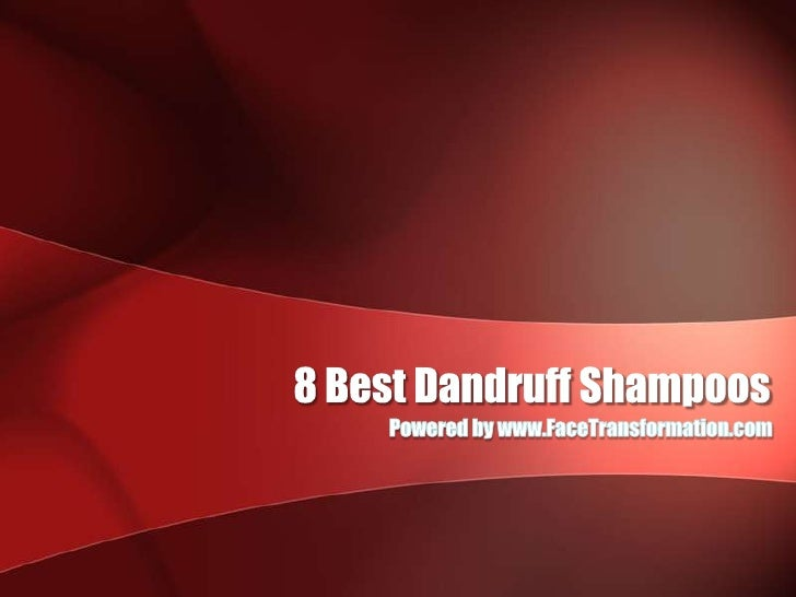 8 Best Dandruff Shampoos