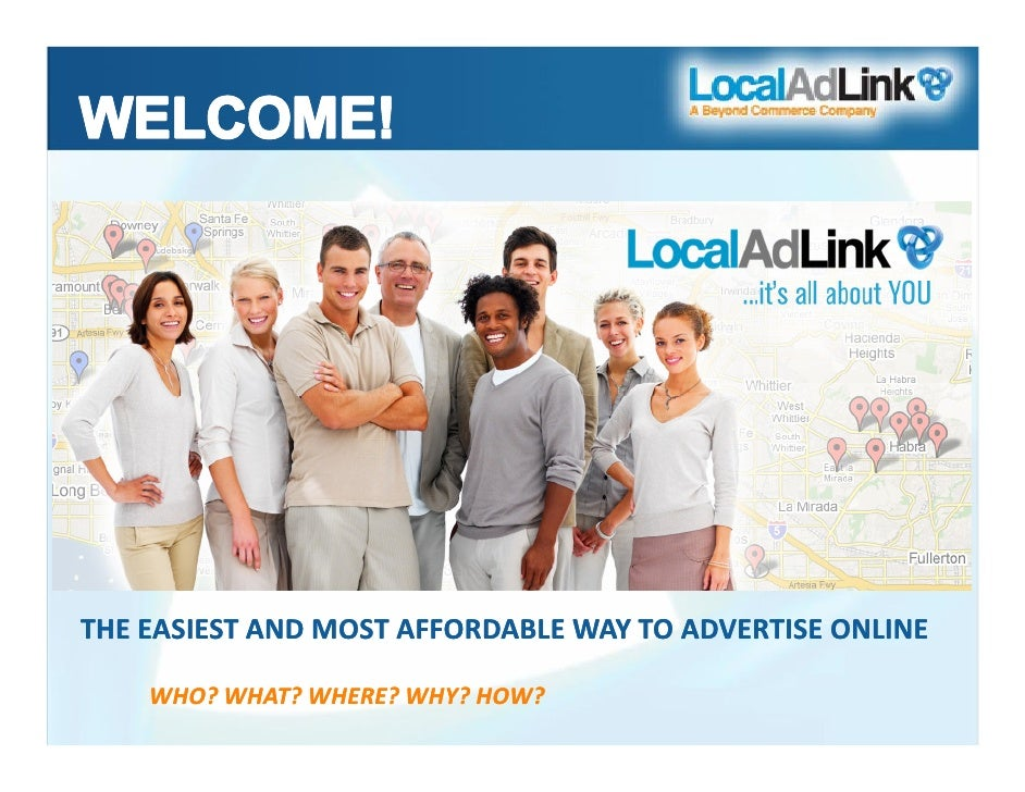 THE EASIEST AND MOST AFFORDABLE WAY TO ADVERTISE ONLINE      WHO? WHAT? WHERE? WHY? HOW?