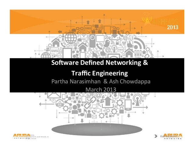 8 software defined networking and traffic engineering partha narasimhan_ash chowdappa