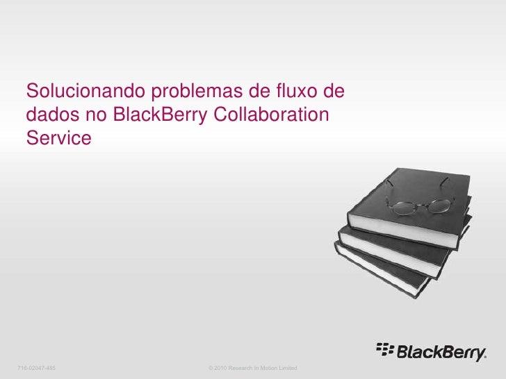 8 solucionando problemas de fluxo de dados no black berry collaboration service