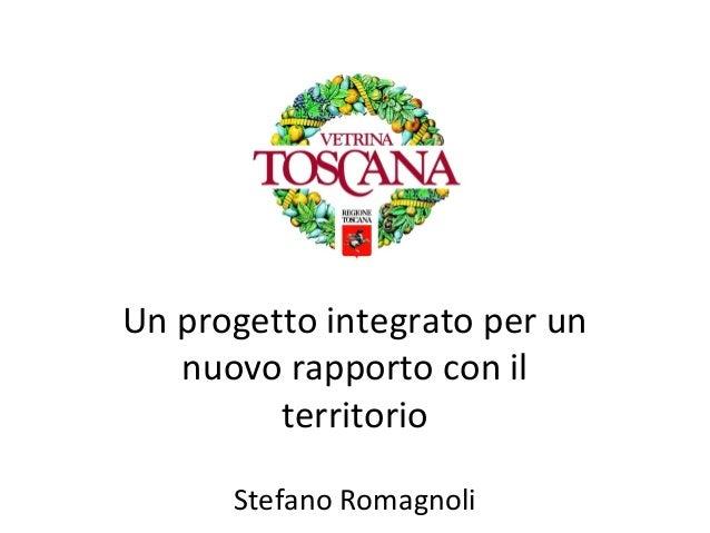 Un progetto integrato per un   nuovo rapporto con il         territorio      Stefano Romagnoli