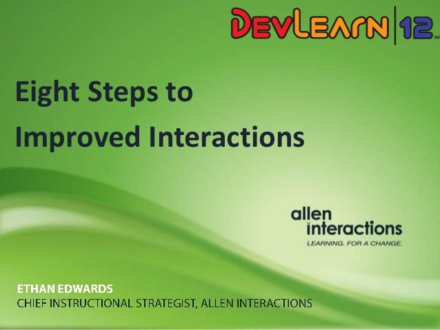 Eight Steps toImproved Interactions