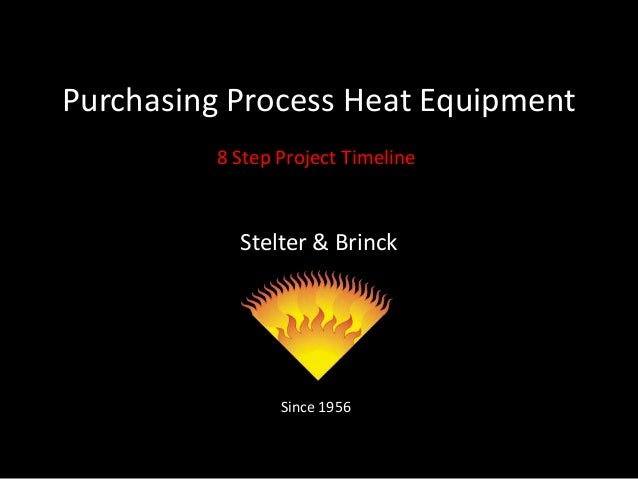 Purchasing Process Heat Equipment 8 Step Project Timeline  Stelter & Brinck  Since 1956
