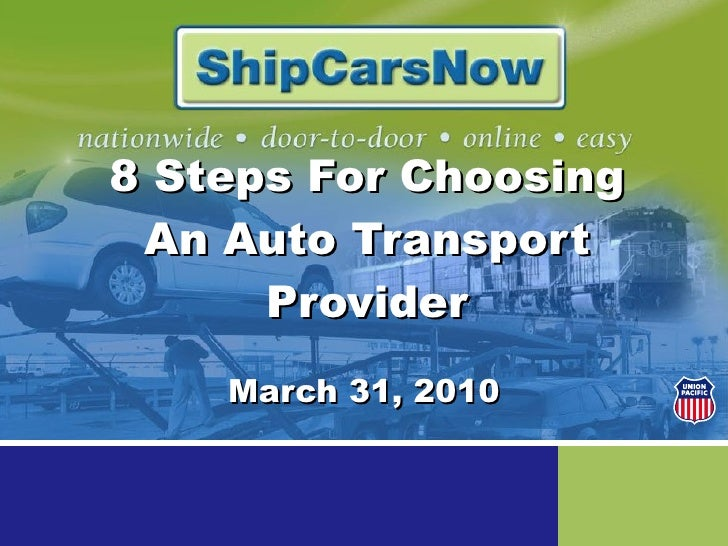 8 Steps For Choosing An Auto Transport Provider March 31, 2010