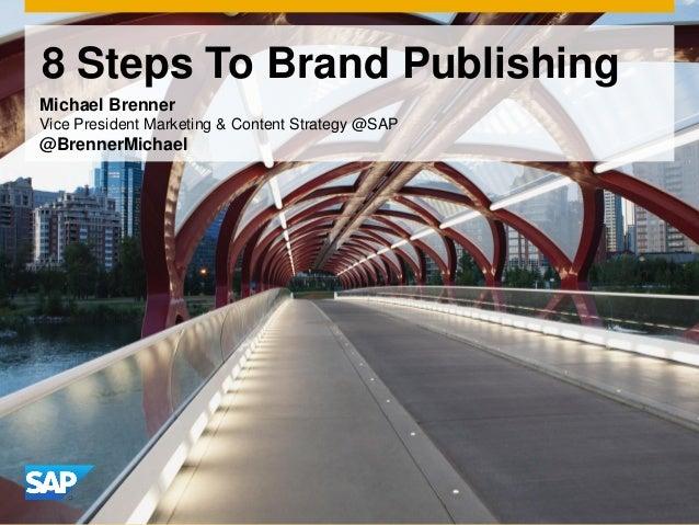 8 Steps To Brand Publishing - CMO Summit