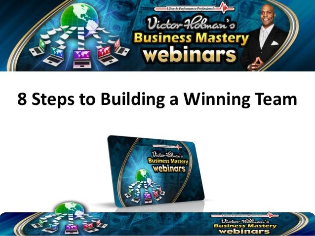 Victor Holman - 8 Steps To Building a Winning Team, How to Build a Successful Team