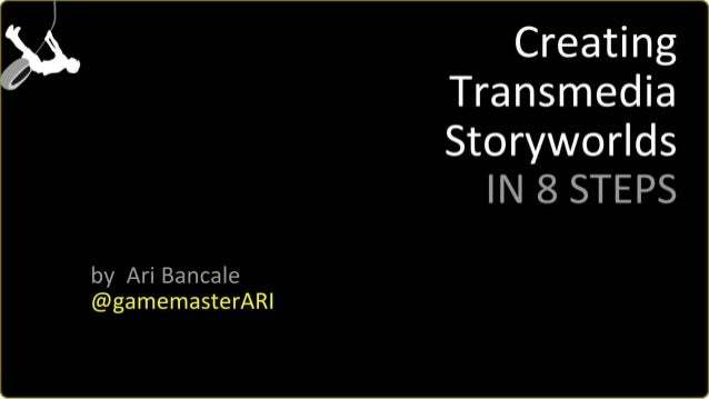 8 Steps to Create Transmedia Storyworlds