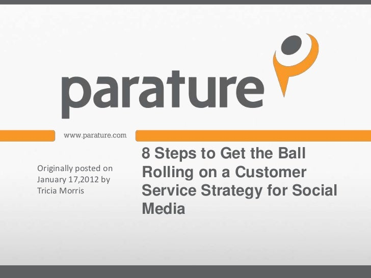 8 Steps to Get the BallOriginally posted onJanuary 17,2012 by                       Rolling on a CustomerTricia Morris    ...