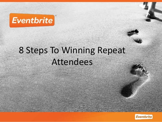 8 Steps To Winning Repeat Attendees