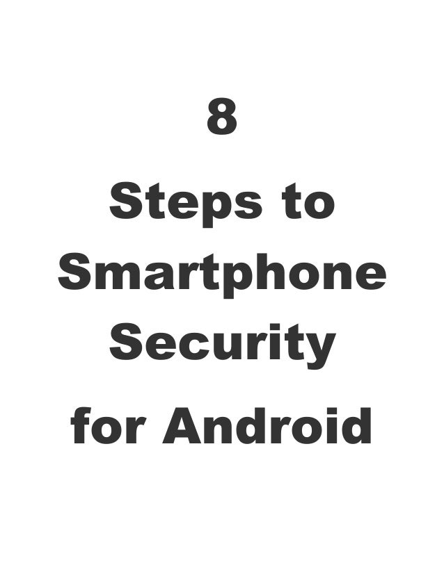 8 Steps toSmartphone Securityfor Android