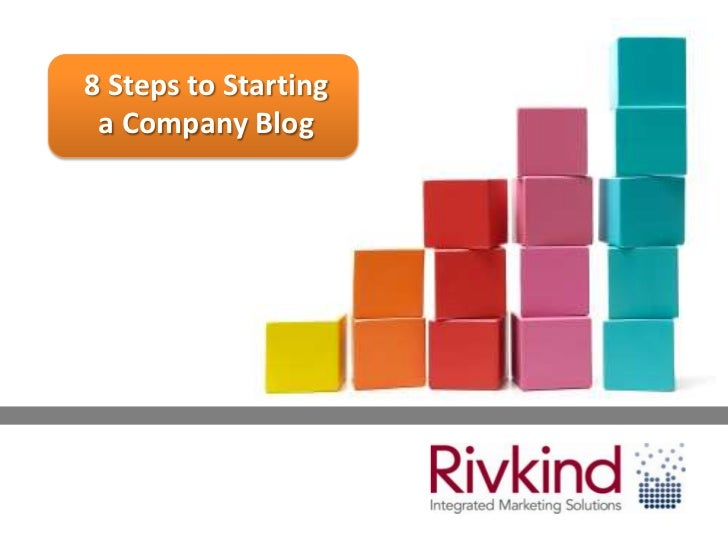 8 Steps to Starting a Company Blog
