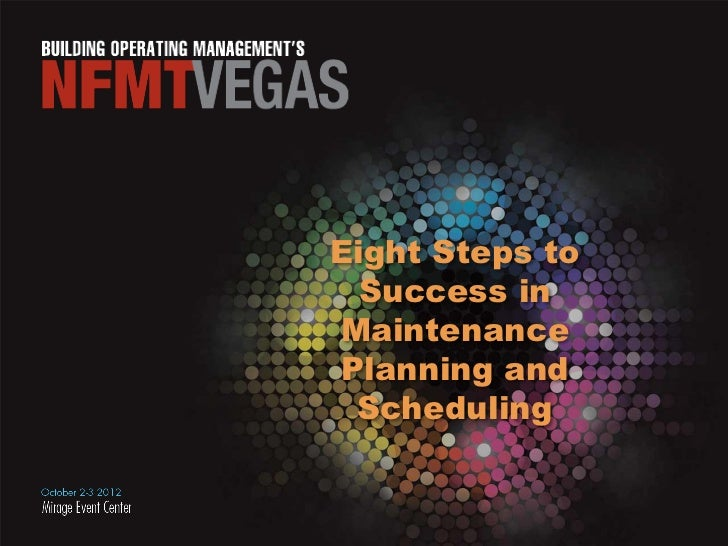 Eight Steps to  Success inMaintenancePlanning and Scheduling