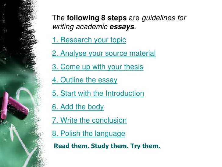 steps writing good essay Ten steps for writing an essay rather than worrying about an essay for weeks, suggest to your child to read through these 10 points,.