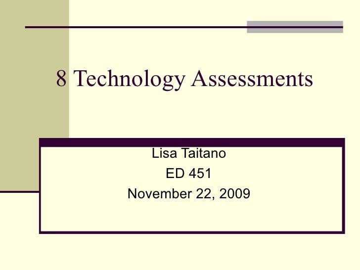 8 Technology Assessments Lisa Taitano ED 451 November 22, 2009