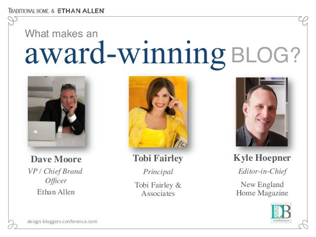 & award-winningBLOG?! What makes an ! design-‐bloggers-‐conference.com   Dave Moore  VP / Chief Brand Officer  Ethan ...