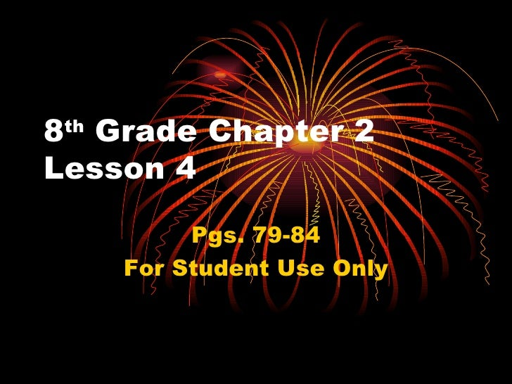 8 th  Grade Chapter 2 Lesson 4 Pgs. 79-84 For Student Use Only