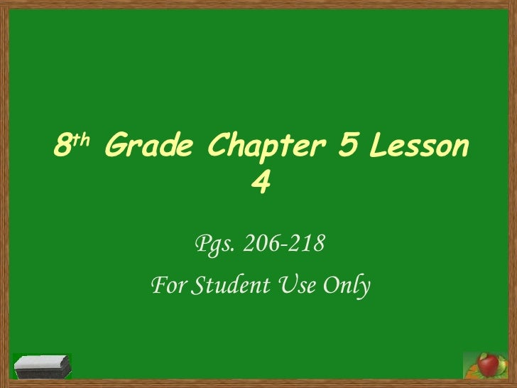8 th  Grade Chapter 5 Lesson 4 Pgs. 206-218 For Student Use Only