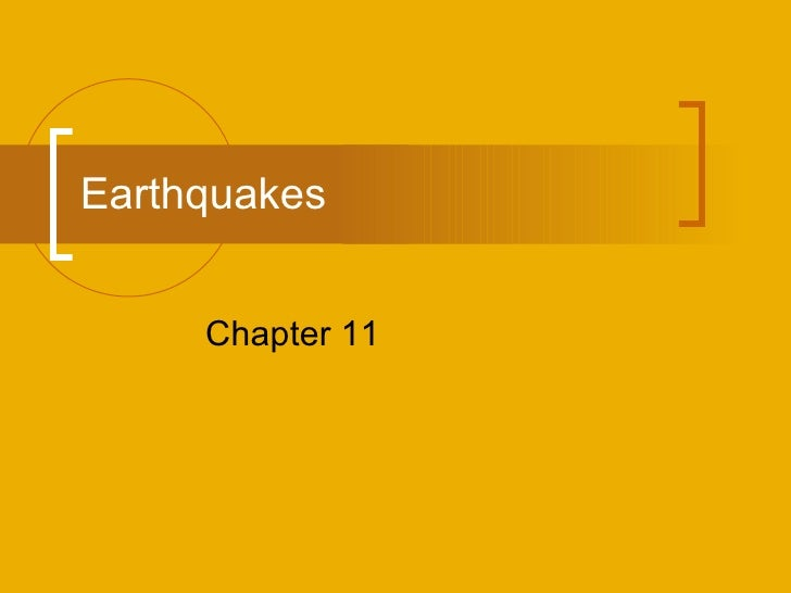 Earthquakes  Chapter 11