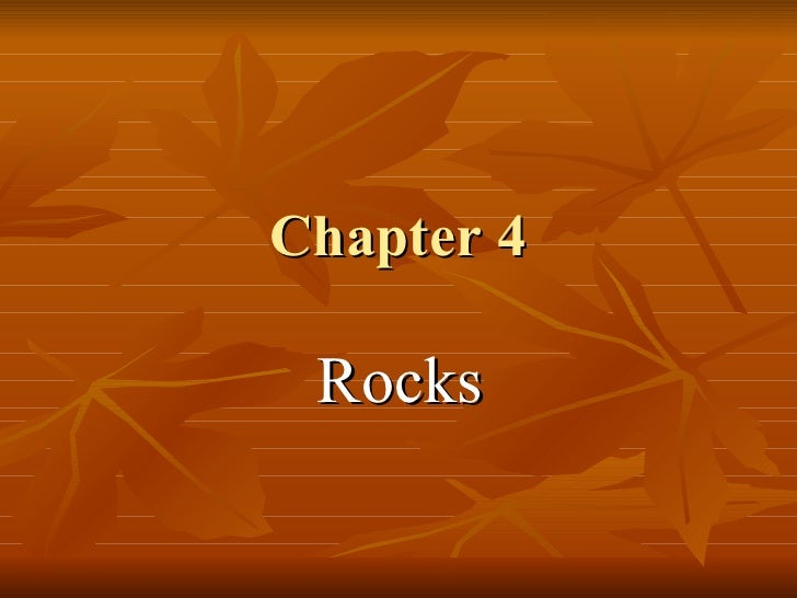 Chapter 4- rocks