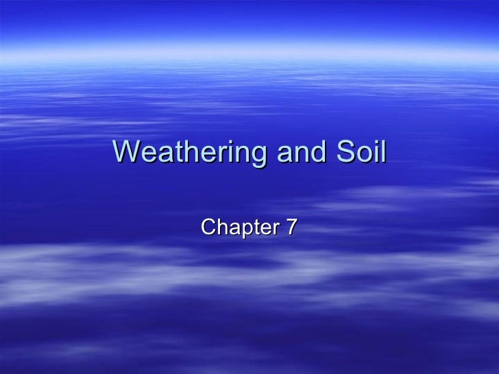 Chapter 7-weathering & soil