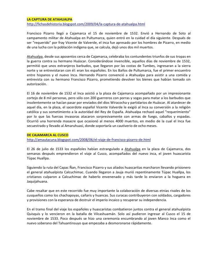LA CAPTURA DE ATAHUALPA http://fichasdehistoria.blogspot.com/2009/04/la-captura-de-atahualpa.html  Francisco Pizarro llegó...