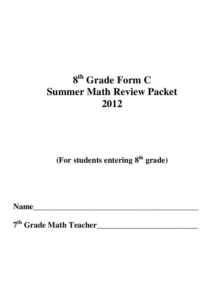 8th Grade Form C        Summer Math Review Packet                   2012          (For students entering 8th grade)Name___...