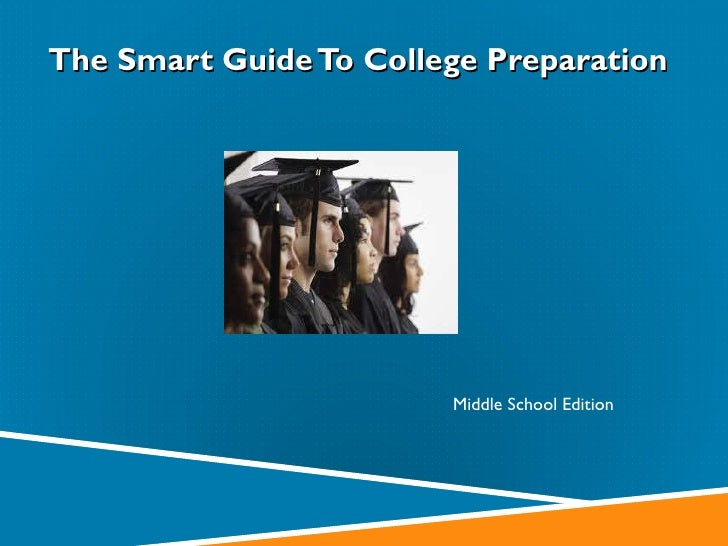 The Smart Guide To College Preparation   Middle School Edition