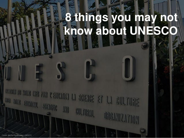 8 things you may not know about UNESCO