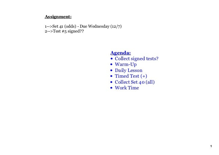 Assignment:1­­>Set 41 (odds) ­ Due Wednesday (12/7)2­­>Test #5 signed??                                  Agenda:          ...