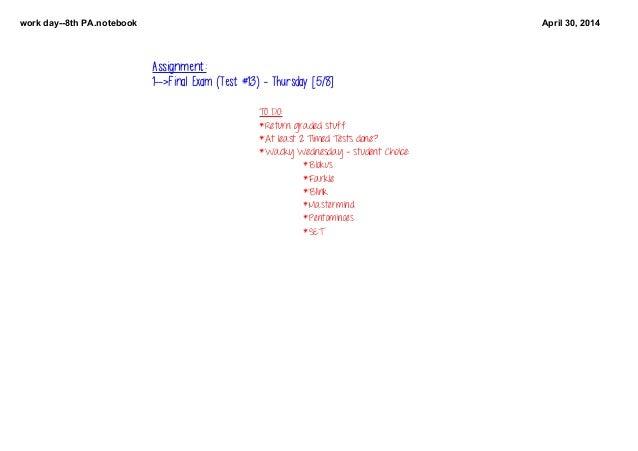 workday8thPA.notebook April30,2014 TODO: *Returngradedstuff *Atleast2TimedTestsdone? *WackyWednesday-stud...