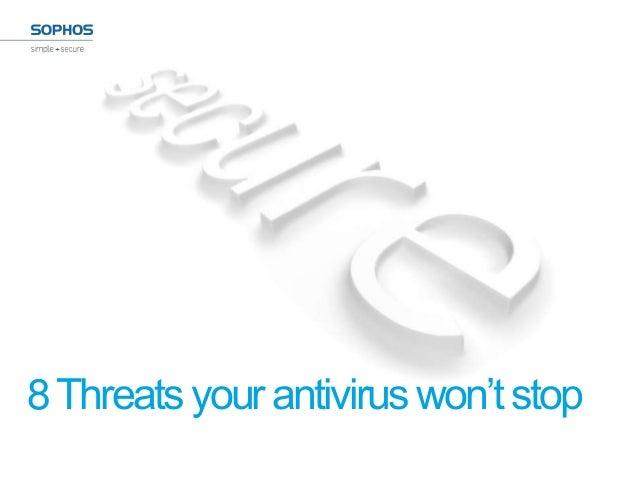 8 Threats Your Anti-Virus Won't Stop