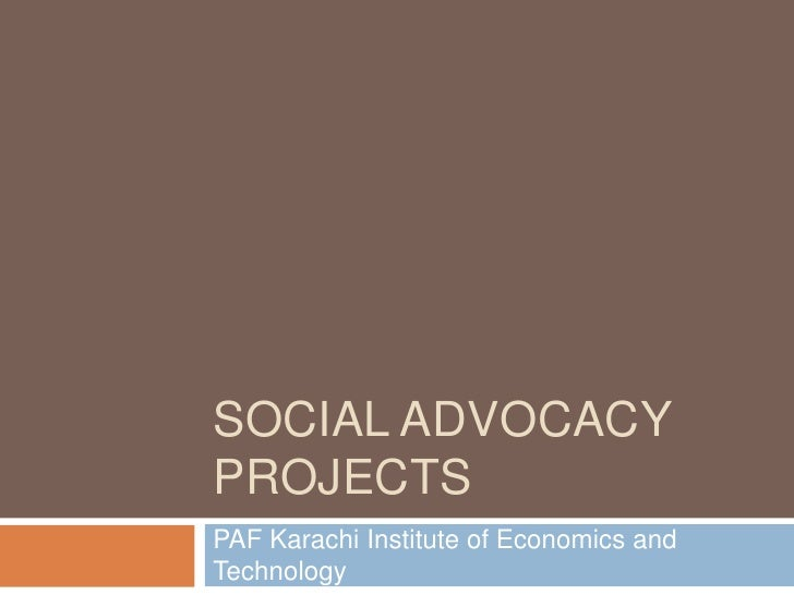 SOCIAL ADVOCACYPROJECTSPAF Karachi Institute of Economics andTechnology