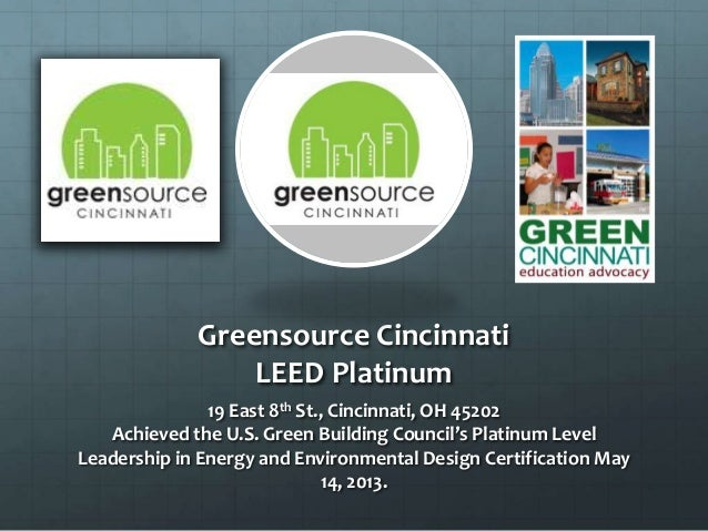 Greensource Cincinnati LEED Platinum 19 East 8th St., Cincinnati, OH 45202 Achieved the U.S. Green Building Council's Plat...