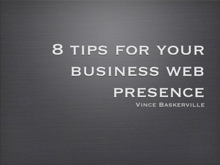8 tips for your   business web        presence         Vince Baskerville