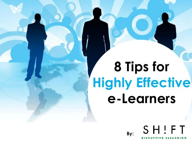 8 tips for highly effective e-Learners