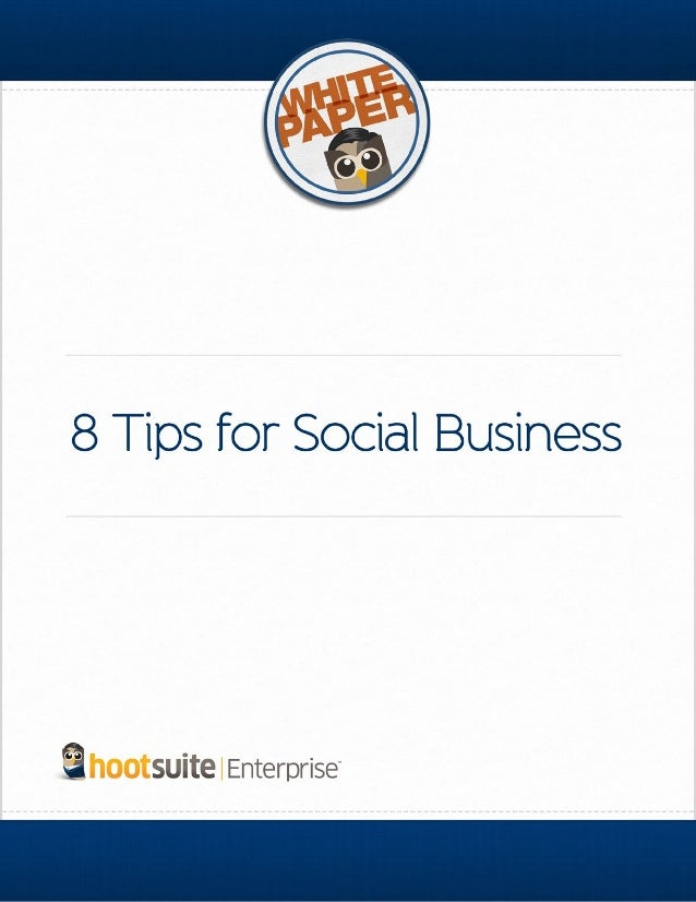 8 Tips for Social Business 2 8 Tips for Social Business Social is now a pivotal point for business transactions. It's no l...