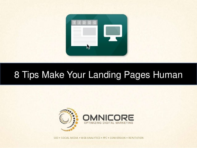 8 Tips Make Your Landing Pages Human  SEO • SOCIAL MEDIA • WEB ANALYTICS • PPC • CONVERSION • REPUTATION