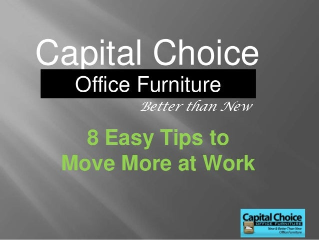 Capital Choice  Office Furniture        Better than New   8 Easy Tips to Move More at Work