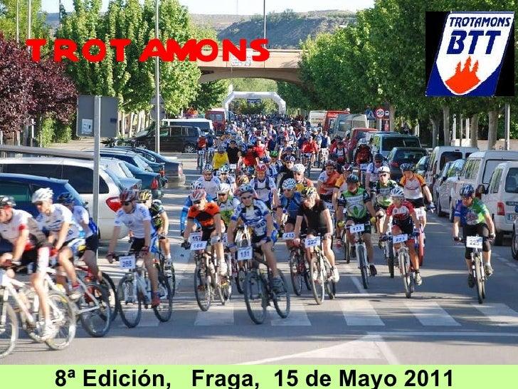 8ª Edición,  Fraga,  15 de Mayo 2011 TROTAMONS