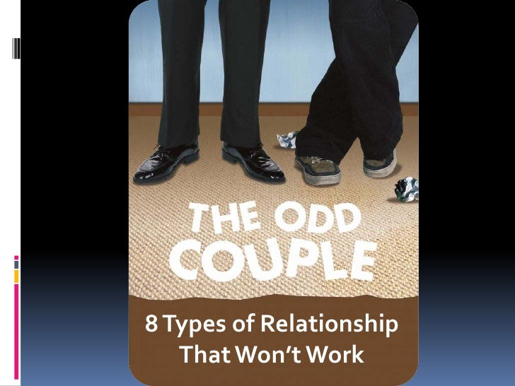 8 Types of Relationship    That Won't Work